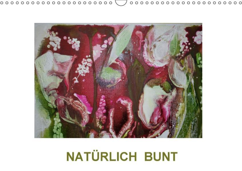 NATÜRLICH BUNT (Wandkalender 2017 DIN A3 quer) - Coverbild