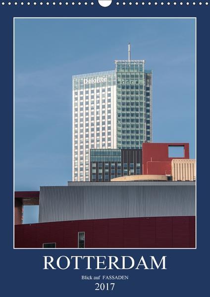Rotterdam: Blick auf Fassaden (Wandkalender 2017 DIN A3 hoch) - Coverbild