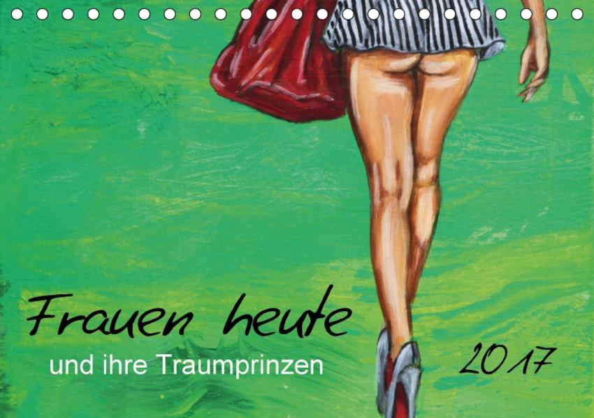 Frauen heute und ihre Traumprinzen (Tischkalender 2017 DIN A5 quer) - Coverbild