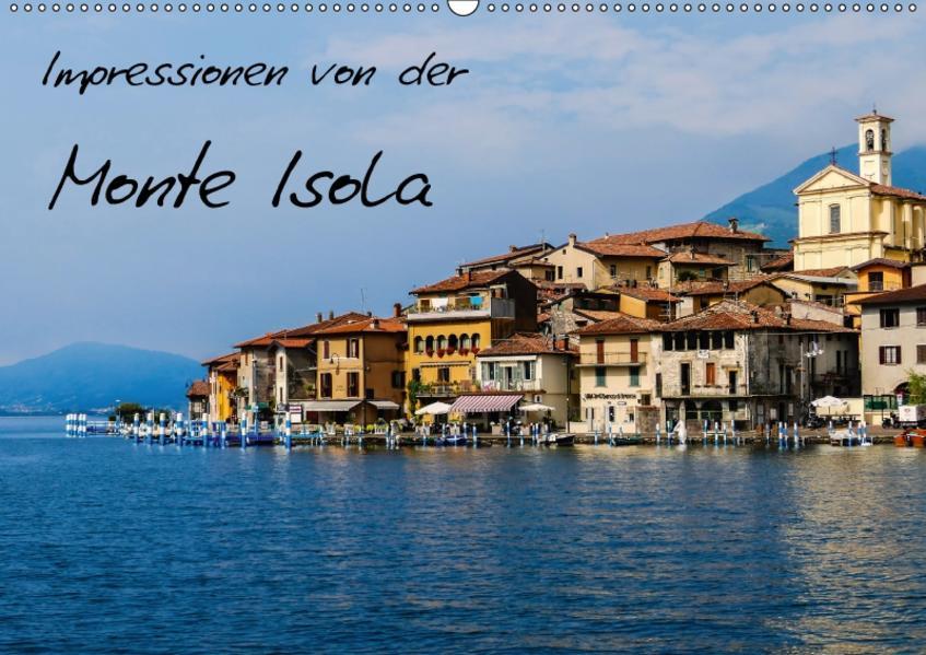 Impressionen von der Monte Isola (Wandkalender 2017 DIN A2 quer) - Coverbild