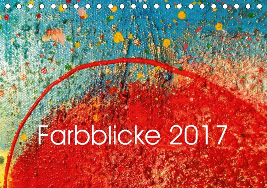 Farbblicke 2017 (Tischkalender 2017 DIN A5 quer) - Coverbild