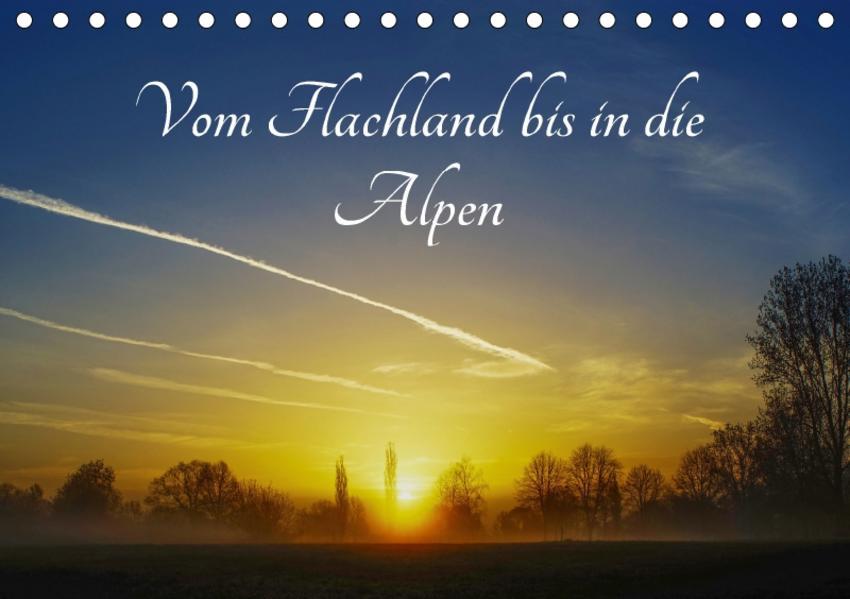 Vom Flachland bis in die Alpen (Tischkalender 2017 DIN A5 quer) - Coverbild
