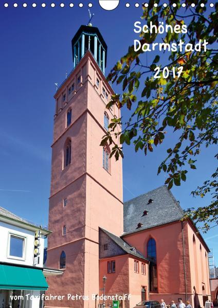Schönes Darmstadt vom Taxifahrer Petrus Bodenstaff (Wandkalender 2017 DIN A4 hoch) - Coverbild