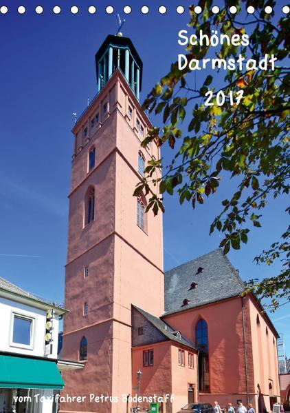 Schönes Darmstadt vom Taxifahrer Petrus Bodenstaff (Tischkalender 2017 DIN A5 hoch) - Coverbild