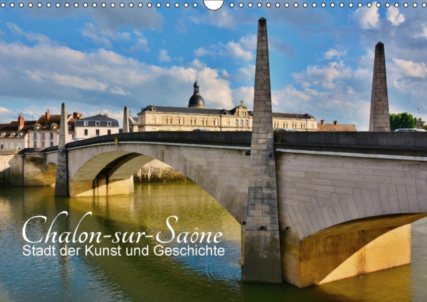 Chalon-sur-Saône - Stadt der Kunst und Geschichte (Wandkalender 2017 DIN A3 quer) - Coverbild
