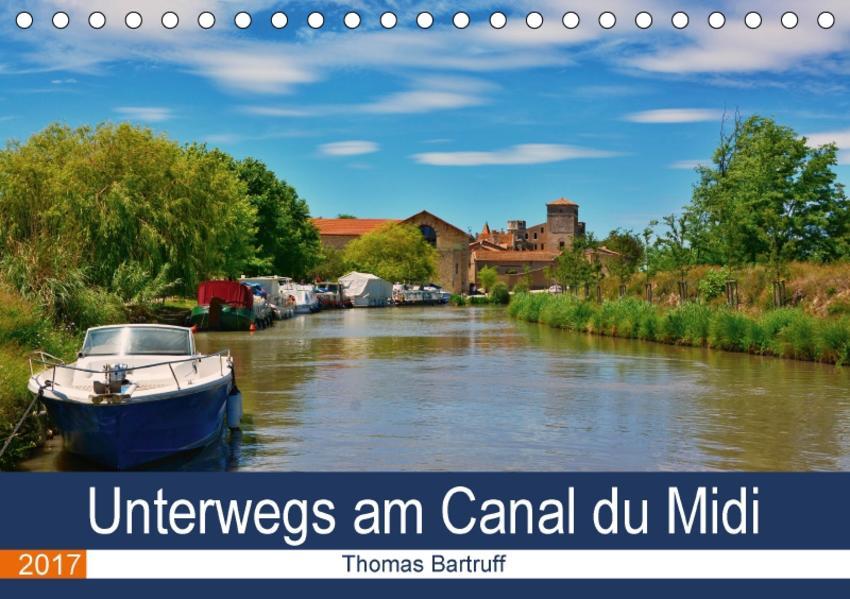 Unterwegs am Canal du Midi (Tischkalender 2017 DIN A5 quer) - Coverbild