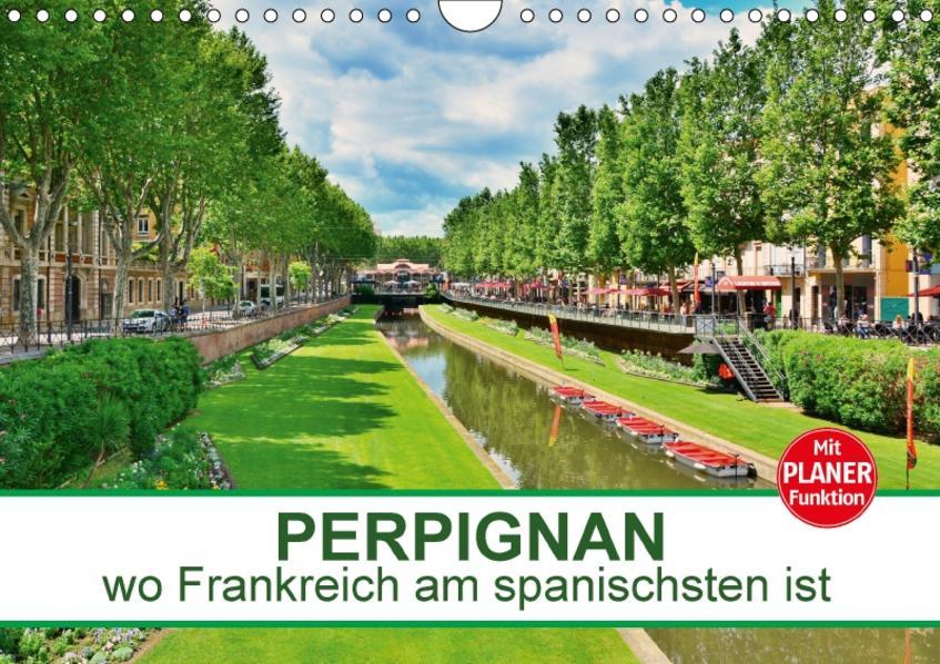 Perpignan - wo Frankreich am spanischsten ist (Wandkalender 2017 DIN A4 quer) - Coverbild