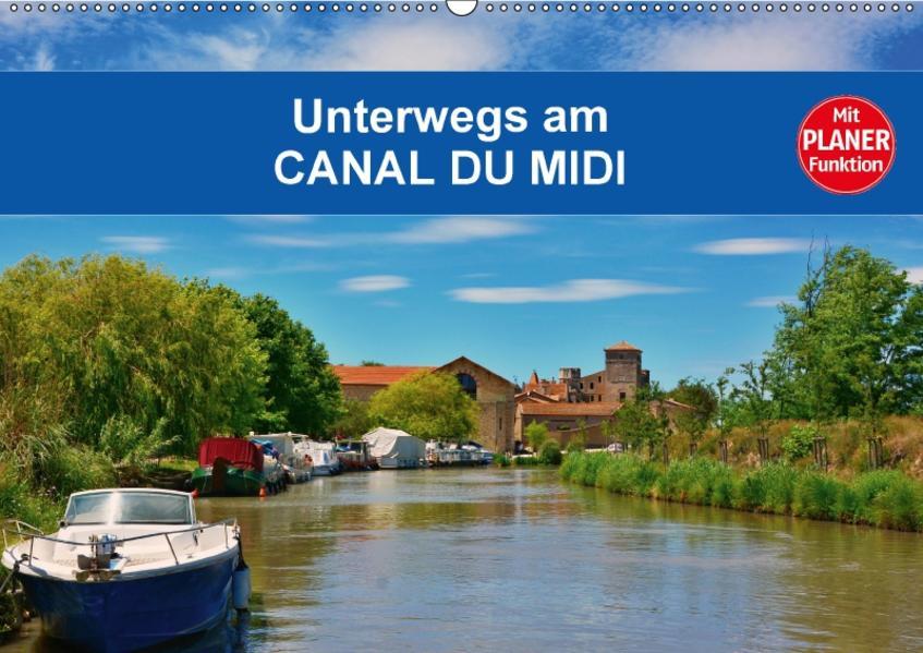 Unterwegs am Canal du Midi (Wandkalender 2017 DIN A2 quer) - Coverbild
