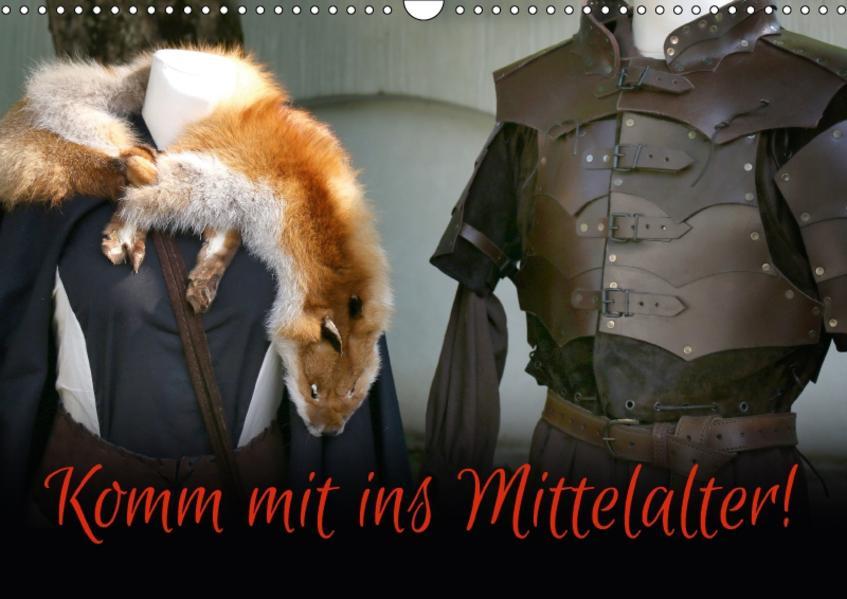 Komm mit ins Mittelalter! (Wandkalender 2017 DIN A3 quer) - Coverbild