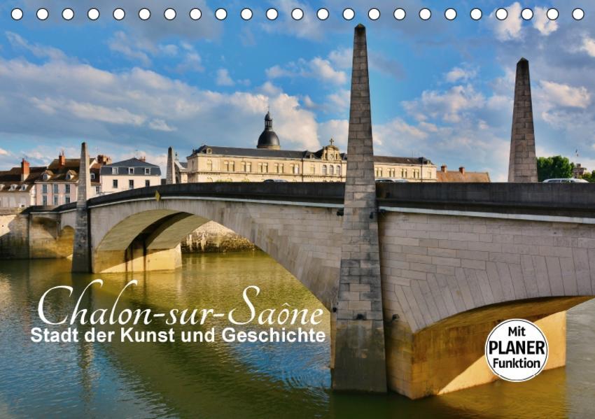 Chalon-sur-Saône - Stadt der Kunst und Geschichte (Tischkalender 2017 DIN A5 quer) - Coverbild
