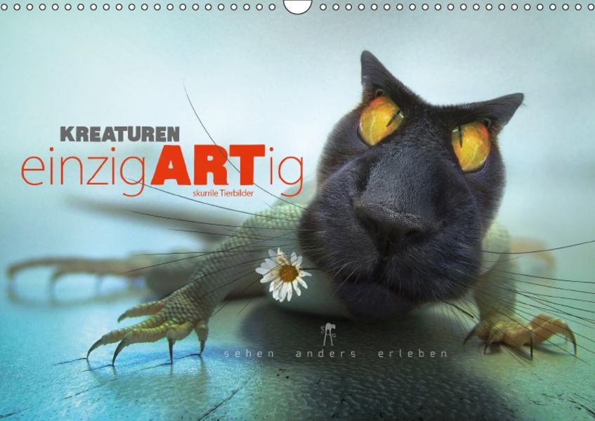 Kreaturen einzigARTig - skurrile Tierbilder (Wandkalender 2017 DIN A3 quer) - Coverbild