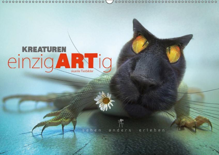 Kreaturen einzigARTig - skurrile Tierbilder (Wandkalender 2017 DIN A2 quer) - Coverbild