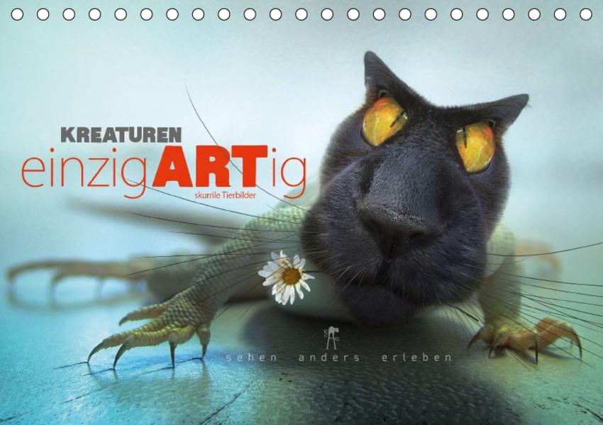 Kreaturen einzigARTig - skurrile Tierbilder (Tischkalender 2017 DIN A5 quer) - Coverbild