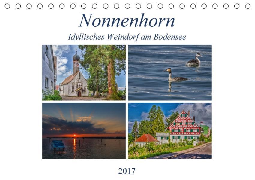 Nonnenhorn - Idyllisches Weindorf am Bodensee (Tischkalender 2017 DIN A5 quer) - Coverbild