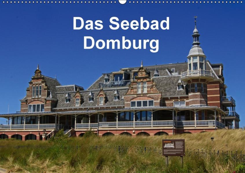 Das Seebad Domburg (Wandkalender 2017 DIN A2 quer) - Coverbild