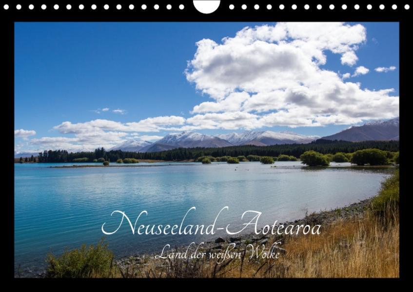 Neuseeland-Aotearoa, Land der weißen Wolke (Wandkalender 2017 DIN A4 quer) - Coverbild