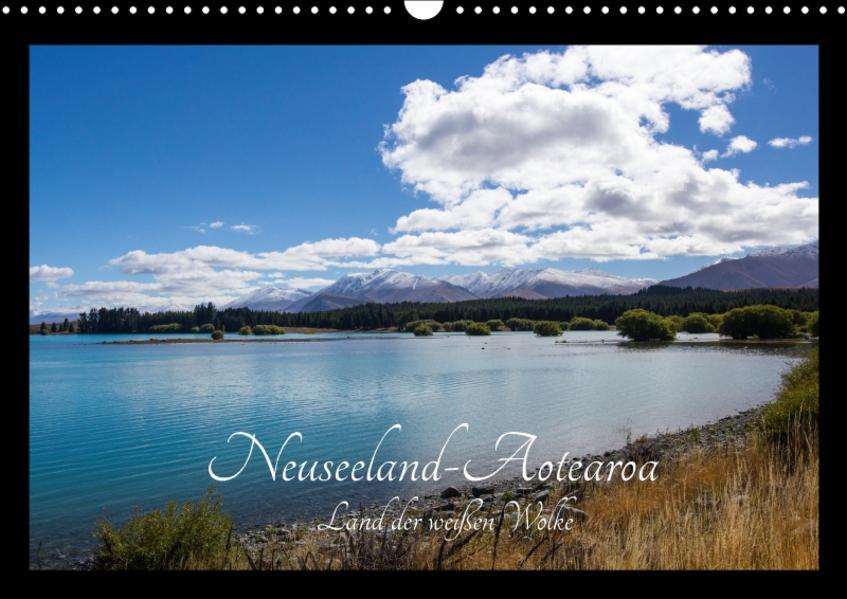 Neuseeland-Aotearoa, Land der weißen Wolke (Wandkalender 2017 DIN A3 quer) - Coverbild