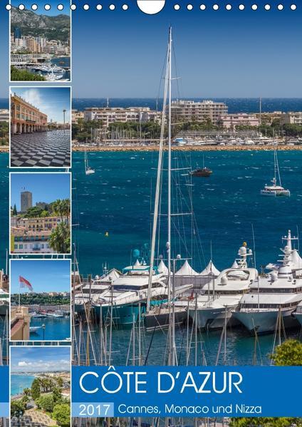 CÔTE D'AZUR Cannes, Monaco und Nizza (Wandkalender 2017 DIN A4 hoch) - Coverbild