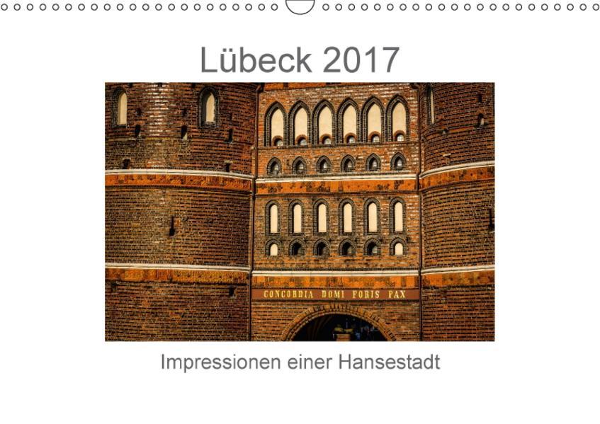 Lübeck 2017 - Impressionen einer Hansestadt (Wandkalender 2017 DIN A3 quer) - Coverbild