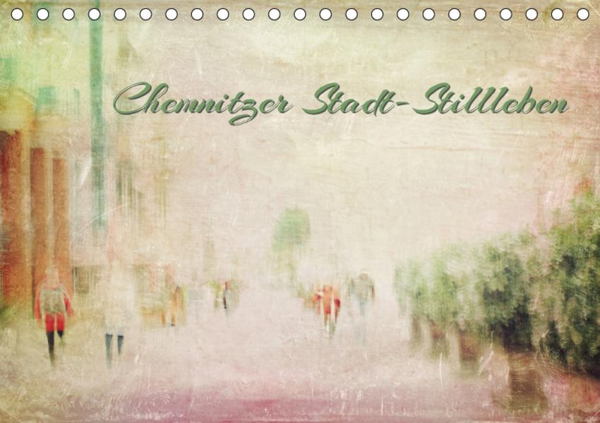 Chemnitzer Stadt-Stillleben (Tischkalender 2017 DIN A5 quer) - Coverbild
