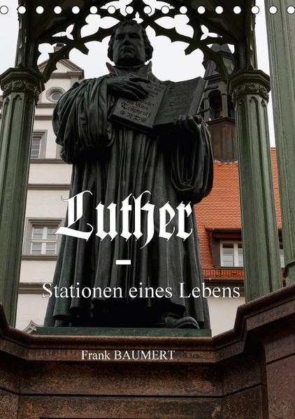 Luther - Stationen eines Lebens (Tischkalender 2017 DIN A5 hoch) - Coverbild