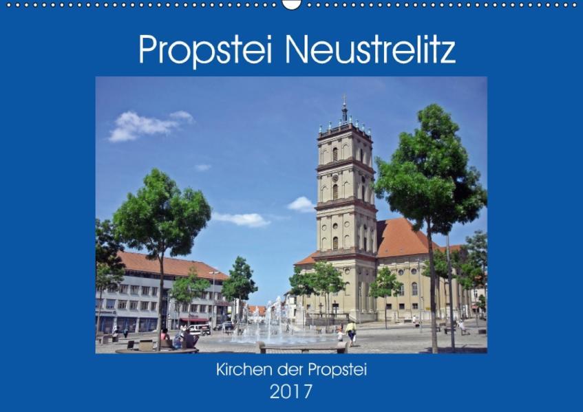 Propstei Neustrelitz - Kirchen der Propstei (Wandkalender 2017 DIN A2 quer) - Coverbild