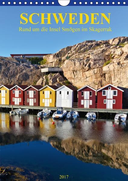 SCHWEDEN Rund um die Insel Smögen im Skagerrak (Wandkalender 2017 DIN A4 hoch) - Coverbild