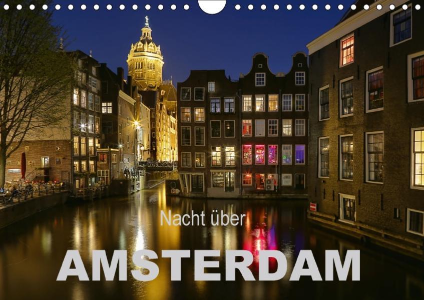Nacht über Amsterdam (Wandkalender 2017 DIN A4 quer) - Coverbild