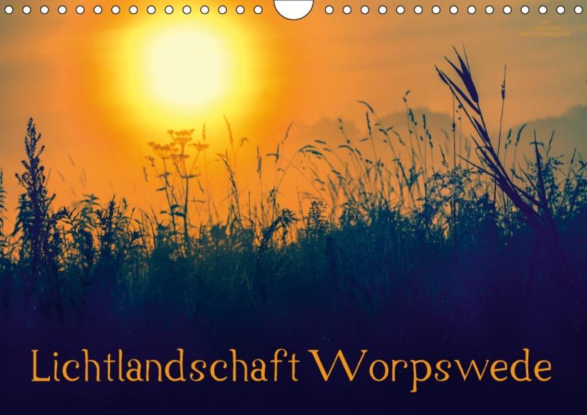 Lichtlandschaft Worpswede (Wandkalender 2017 DIN A4 quer) - Coverbild