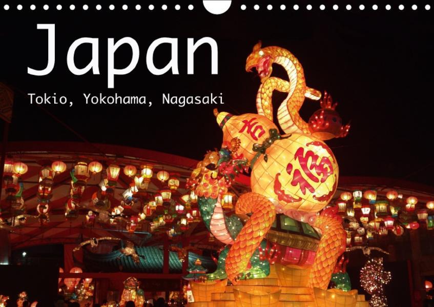 Japan - Tokio, Yokohama, Nagasaki (Wandkalender 2017 DIN A4 quer) - Coverbild