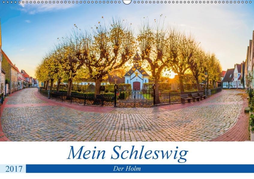 Mein Schleswig - Der Holm (Wandkalender 2017 DIN A2 quer) - Coverbild