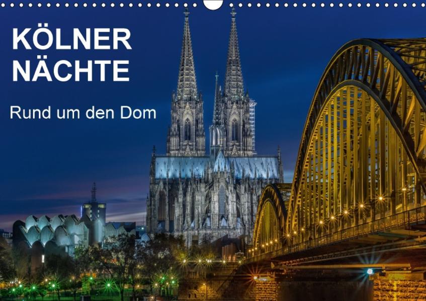 Kölner Nächte. Rund um den Dom. (Wandkalender 2017 DIN A3 quer) - Coverbild