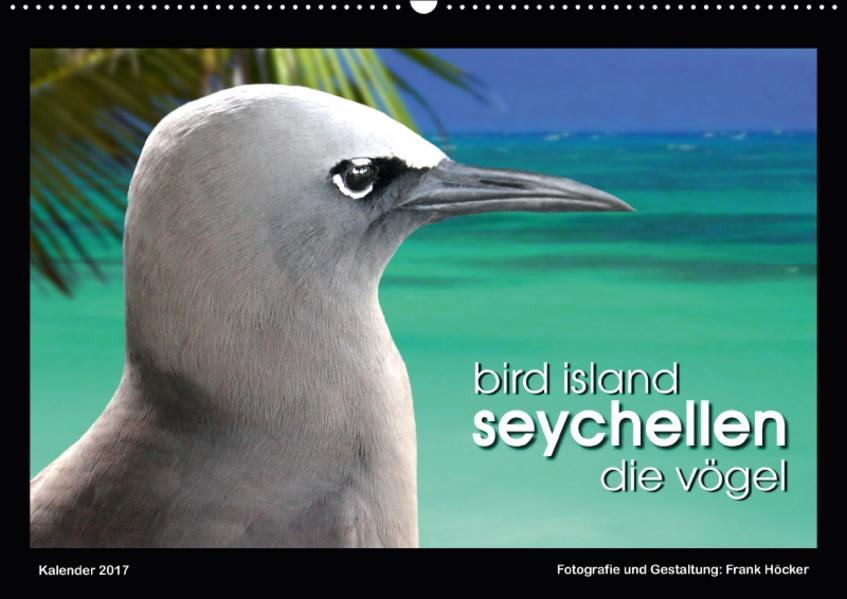 Bird Island Seychellen - die Vögel (Wandkalender 2017 DIN A2 quer) - Coverbild