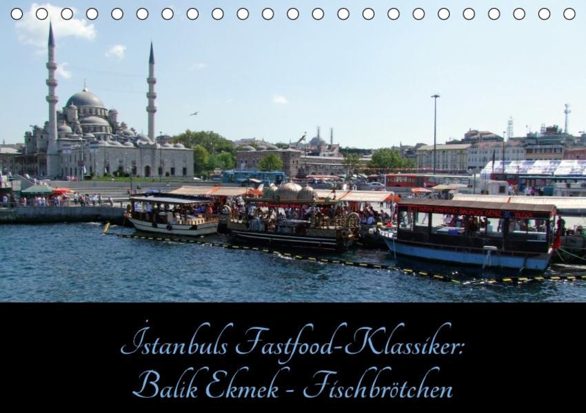 Istanbuls Fastfood-Klassiker: Balik Ekmek - Fischbrötchen (Tischkalender 2017 DIN A5 quer) - Coverbild
