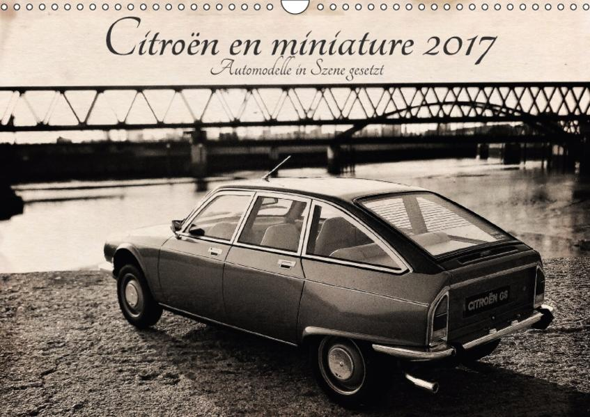Citroën en miniature - Automodelle in Szene gesetzt (Wandkalender 2017 DIN A3 quer) - Coverbild