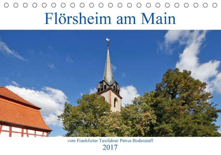 Flörsheim am Main vom Frankfurter Taxifahrer Petrus Bodenstaff (Tischkalender 2017 DIN A5 quer) - Coverbild
