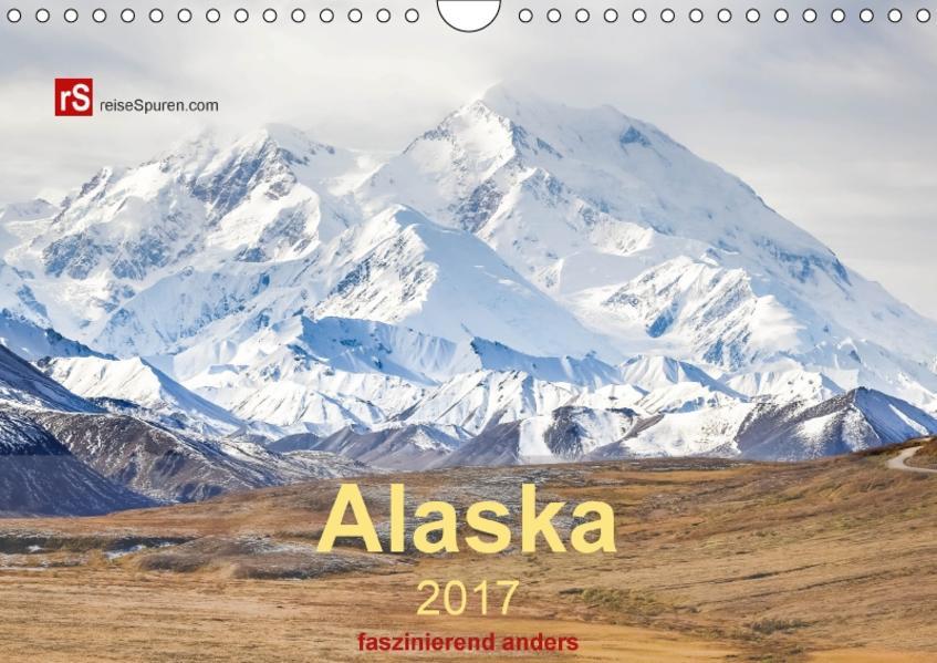 Alaska 2017 - faszinierend anders (Wandkalender 2017 DIN A4 quer) - Coverbild