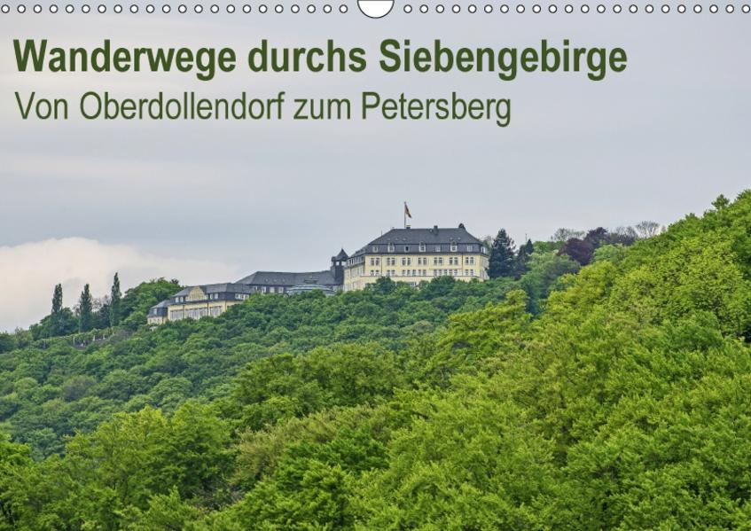 Wanderungen durchs Siebengebirge - Von Oberdollendorf zum Petersberg (Wandkalender 2017 DIN A3 quer) - Coverbild