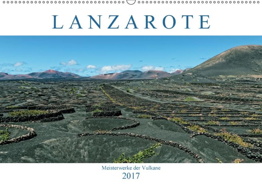 Lanzarote Meisterwerke der Vulkane (Wandkalender 2017 DIN A2 quer) - Coverbild