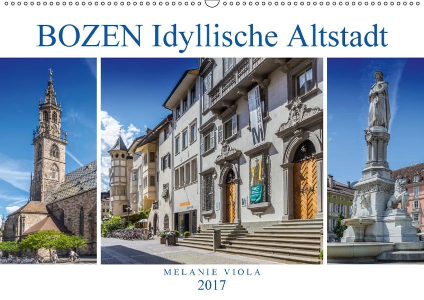 BOZEN Idyllische Altstadt (Wandkalender 2017 DIN A2 quer) - Coverbild