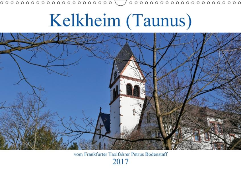Kelkheim vom Frankfurter Taxifahrer Petrus Bodenstaff (Wandkalender 2017 DIN A3 quer) - Coverbild