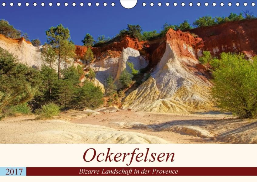 Ockerfelsen - Bizarre Landschaft in der Provence (Wandkalender 2017 DIN A4 quer) - Coverbild