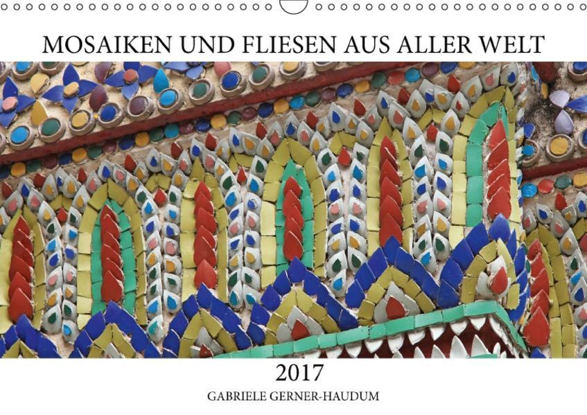 Mosaiken und Fliesen aus aller Welt (Wandkalender 2017 DIN A3 quer) - Coverbild