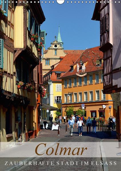 Colmar - zauberhafte Stadt im Elsass (Wandkalender 2017 DIN A3 hoch) - Coverbild