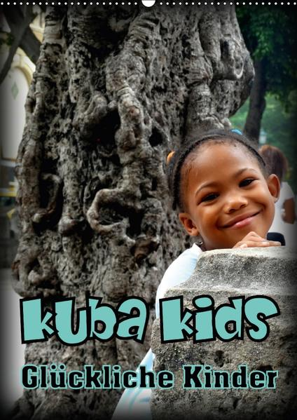 Kuba Kids - Glückliche Kinder (Wandkalender 2017 DIN A2 hoch) - Coverbild