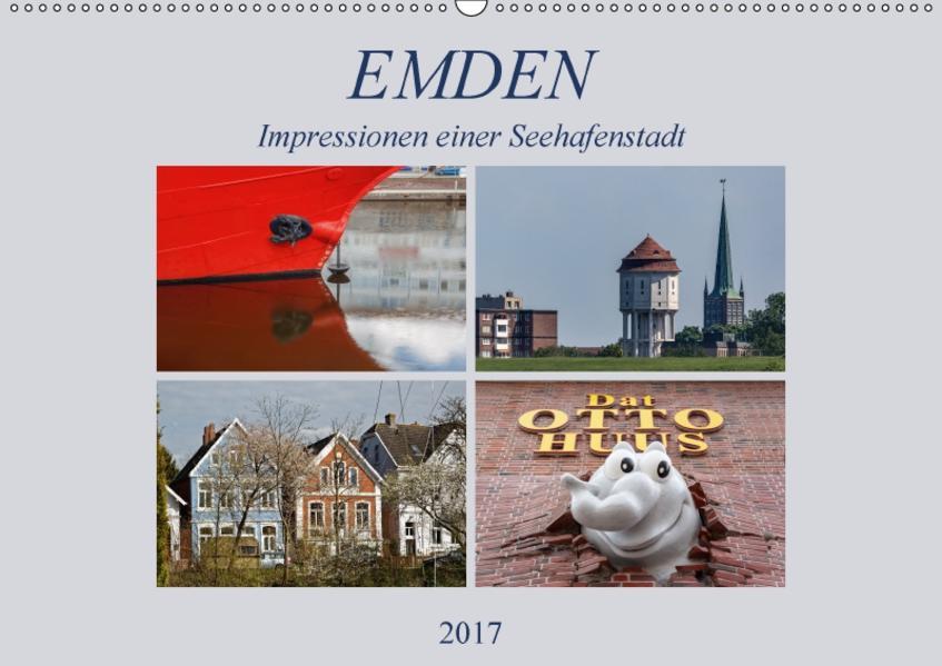 Emden - Impressionen einer Seehafenstadt (Wandkalender 2017 DIN A2 quer) - Coverbild