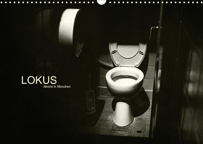 LOKUS - Aborte in München (Wandkalender 2017 DIN A3 quer) - Coverbild