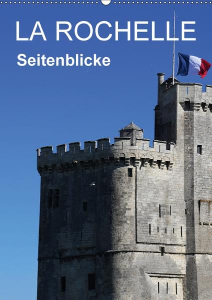 La Rochelle - Seitenblicke (Wandkalender 2017 DIN A2 hoch) - Coverbild