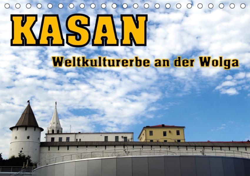 Kasan- Weltkulturerbe an der Wolga (Tischkalender 2017 DIN A5 quer) - Coverbild