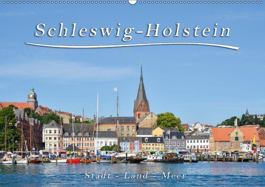 Schleswig-Holstein Stadt - Land - Meer (Wandkalender 2017 DIN A2 quer) - Coverbild